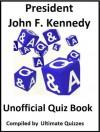 President John F. Kennedy Unoffical Quiz Book - Tom Henry