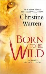 Born To Be Wild (The Others, #8) - Christine Warren