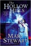The Hollow Hills: Book Two of the Arthurian Saga - Mary Stewart