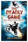 The Deadly Game: The Malichea Quest - Jim Eldridge