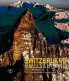 Switzerland from Above - Bertrand Piccard, Antonio Attini, Erwin Dettling, Albano Marcarini