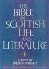 The Bible In Scottish Life And Literature - David Wright, John Gibson, Ian Campbell