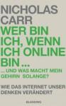 Wer bin ich, wenn ich online bin...: und was macht mein Gehirn solange? - Wie das Internet unser Denken verändert (German Edition) - Nicholas Carr, Henning Dedekind
