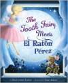 The Tooth Fairy Meets El Raton Perez - Rene Colato Lainez, Tom Lintern