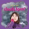 How Do Clouds Form? - Molly Aloian