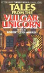 Tales From the Vulgar Unicorn (Thieves' World, #2) - Robert Lynn Asprin, Lynn Abbey, Philip José Farmer, David Drake
