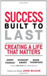 Success Built to Last: Creating a Life That Matters - Jerry Porras, Mark C. Thompson