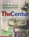 The Century For Young People - Jennifer Armstrong