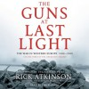 The Guns at Last Light: The War in Western Europe, 1944-1945 (Audio) - Rick Atkinson