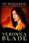 My Wolf's Bane (Shapes of Autumn, book one) - Veronica Blade