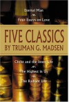 Five Classics by Truman G. Madsen - Truman G. Madsen