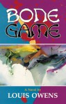 Bone Game: A Novel - Louis Owens