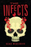 The Infects - Sean Beaudoin