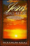 Jesus Shall Reign: Revelation Simply Explained - Woodrow Kroll