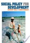 Social Policy for Development - Anthony Hall, James Midgley
