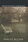 Splendid Omens - Robley Wilson