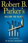 Robert B. Parker's Killing the Blues - Michael Brandman