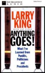 Anything Goes!: What I've Learned from Pundits, Politicians, and Presidents (Audio) - Larry King