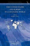 The United States and Europe in a Changing World - Roger E. Kanet