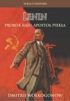 Lenin: Prorok raju, apostoł piekła - Dmitrij Wołkogonow