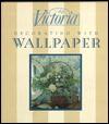 Decorating with Wallpaper - Victoria Magazine, Catherine Calvert