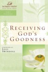 Receiving God's Goodness: Women of Faith Study Guide Series - Christa Kinde