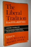The Liberal Tradition from Fox to Keynes - Alan Bullock, Maurice Shock
