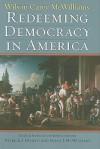 Redeeming Democracy in America - Wilson Carey McWilliams, Patrick J. Deneen, Susan J. McWilliams