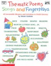 Thematic Poems, Songs, And Fingerplays: Book: 45 Irresistible Rhymes and Activities to Build Literacy[BOOK] - Terry Cooper