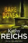 Bare Bones (Temperance Brennan 6) - Kathy Reichs