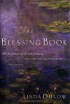 The Blessing Book: When They Walk Through the Valley of Weeping, It Will Become a Place of Refreshing Springs. Psalms 84:6 - Linda Dillow