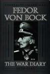 Generalfeldmarschall Fedor von Bock: The War Diary 1939-1945 (Schiffer Military History) - Klaus Gerbet, David Johnston