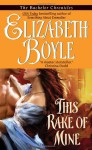 This Rake Of Mine (The Bachelor Chronicles) - Elizabeth Boyle