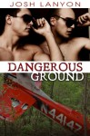 Dangerous Ground - Josh Lanyon