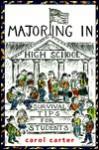 Majoring In High School: Survival Tips For Students - Carol Carter