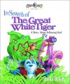 In Search of the Great White Tiger: A Story About Following God (Gnoo Zoo) - Sheila Walsh
