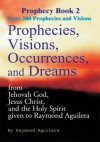 Prophecies, Visions, Occurrences, and Dreams - Raymond Aguilera
