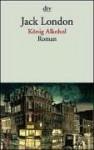 König Alkohol - Jack London
