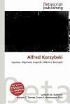 Alfred Korzybski - Lambert M. Surhone, Mariam T. Tennoe, Susan F. Henssonow