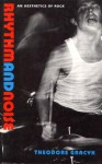 Rhythm and Noise: An Aesthetics of Rock - Theodore Gracyk