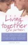 Living Together As Partners: The Alternative Marriage Guide - Derek Hall