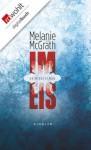 Im Eis (German Edition) - Melanie McGrath, Sabine Maier-Längsfeld, Margarete Längsfeld