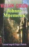 Johnny Mnemonic - Piotr W. Cholewa, William Gibson, Krzysztof Sokołowski, Katarzyna Karłowska