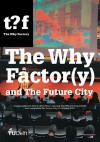 The Why Factor(y) and the Future City - Winy Maas, Kristin Feireiss, Ole Bouman, Wouter Vanstiphout