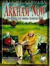 Arkham Now: Revisiting the Legend-Haunted City - Brian Courtemanche, Andy Hopp, Matt Sanborn, David Grilla, Joe Rossomanno, Marco Morte