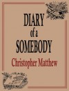 Diary of a Somebody (The Simon Crisp Diaries) - Christopher Matthew, Peter Brookes