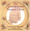 The Grandparents' Treasure Chest: A Journal to Memories to Share with Your Grandchildren - Warner Books