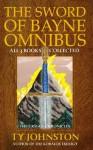 The Sword of Bayne (omnibus) - Ty Johnston
