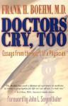 Doctors Cry Too! - Frank H. Boehm, John Seigenthaler