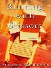 Running with Scissors: A Memior - Augusten Burroughs